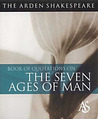 The Arden Shakespeare Book Of Quotations On The Seven Ages Of Man