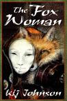 The Fox Woman by Kij Johnson