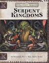 Serpent Kingdoms (Forgotten Realms) (Dungeons & Dragons v.3.5)