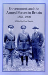 GOVERNMENT & ARMED FORCES IN BRITAIN, 1856-1990