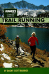 Runner's World Complete Guide to Trail Running