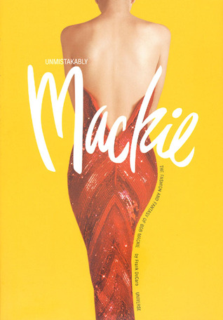 Unmistakably Mackie: The Fashion and Fantasy of Bob Mackie