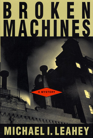 Broken Machines by Michael I. Leahey