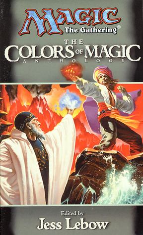 The Colors of Magic (Magic: The Gathering: Anthology, #4)