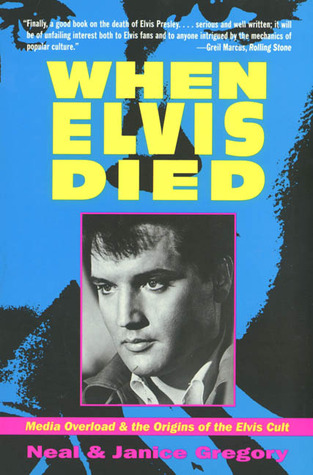 When Elvis Died by Neal Gregory