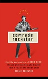Comrade Rockstar: The Life and Mystery of Dean Reed, the All-American Boy Who Brought Rock 'n' Roll to the Soviet Union