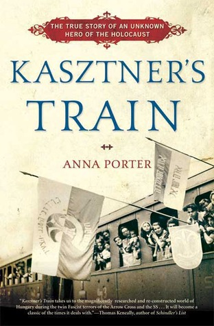 Kasztner's Train by Anna Porter