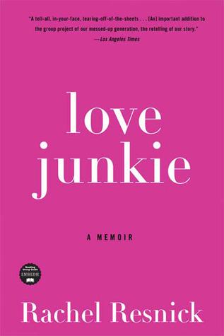 334c318e1282 Love Junkie  A Memoir by Rachel Resnick