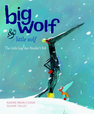 Big Wolf and Little Wolf, The Little Leaf That Wouldn't Fall by Nadine Brun-Cosme