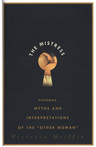 the-mistress-histories-myths-and-interpretations-of-the-other-woman