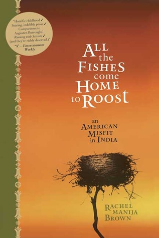 all-the-fishes-come-home-to-roost-an-american-misfit-in-india