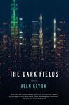 The Dark Fields by Alan Glynn