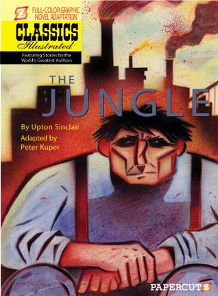 The Jungle (Classics Illustrated Graphic Novels 9)