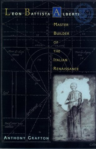 Leon Battista Alberti: Master Builder of the Italian Renaissance