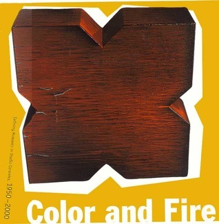 Color and Fire: Defining Moments in Studio Ceramics, 1950-2000: Selections from the Smits Collection and Related Works at the Los Angeles County Museum of Art