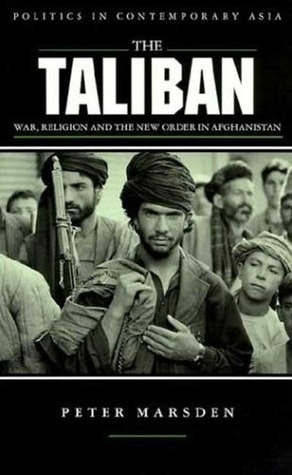 The Taliban. War, Religion and the New Order in Afghanistan