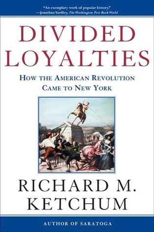 Divided Loyalties by Richard M. Ketchum