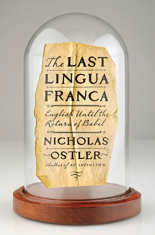 The Last Lingua Franca English Until The Return Of Babel By