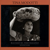 Tina Modotti: Masters of Photography Series