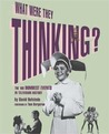 What Were They Thinking by David Hofstede