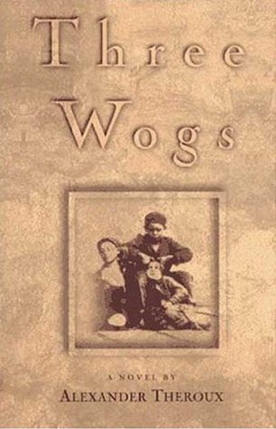 Three Wogs by Alexander Theroux