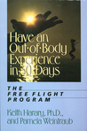 Have an Out-of-Body Experience in 30 Days: The Free Flight Program