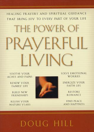 The Power of Prayerful Living by Doug Hill