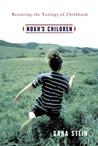 Noah's Children: Restoring The Ecology Of Childhood