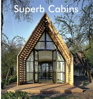 Superb Cabins Small Houses in Nature by Carles Broto