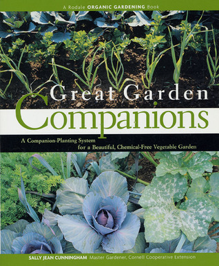 Great Garden Companions: A Companion Planting System For A Beautiful,  Chemical Free Vegetable Garden By Sally Jean Cunningham