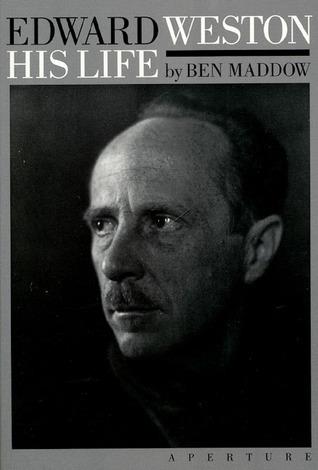 Edward Weston: His Life