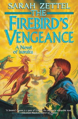 The Firebirds Vengeance(Isavalta 3) - Sarah Zettel
