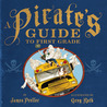 A Pirate's Guide to First Grade by James Preller
