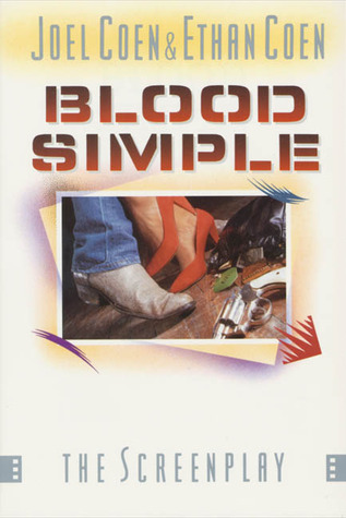 Blood Simple: The Screenplay