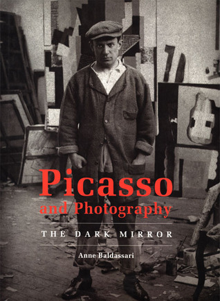 Picasso and Photography: The Dark Mirror