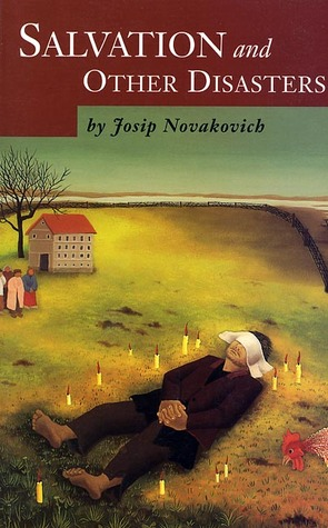 Salvation and Other Disasters by Josip Novakovich