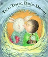 Tick-Tock, Drip-Drop!: A Bedtime Story