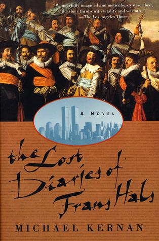 The Lost Diaries of Frans Hals by Michael Kernan