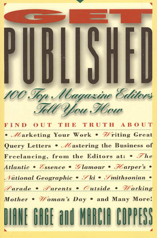 Get Published: 100 Top Magazine Editors Tell You How