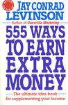 555 Ways to Earn Extra Money
