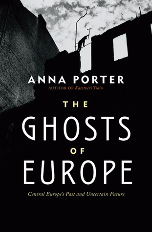 The Ghosts of Europe by Anna Porter