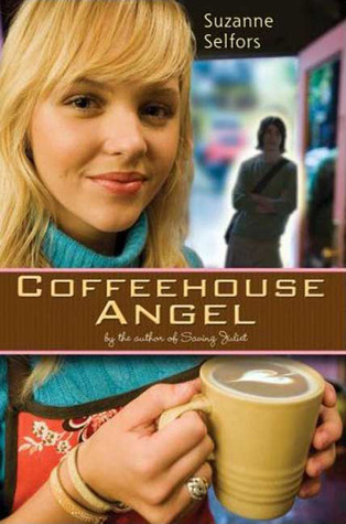 Coffeehouse Angel by Suzanne Selfors