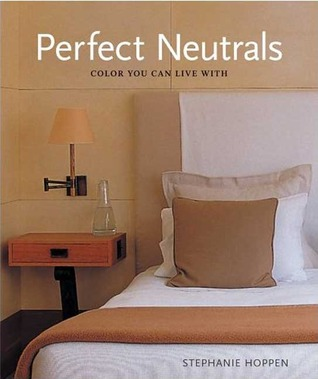 Perfect Neutrals: Color you can Live with