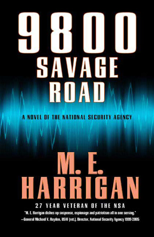9800 Savage Road: A Novel of the National Security Agency