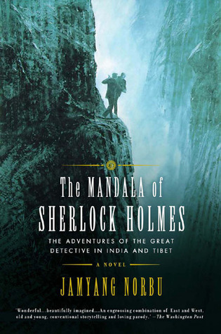 Jamyang Norbu: The Mandala of Sherlock Holmes: The Adventures of the Great Detective in India and Tibet