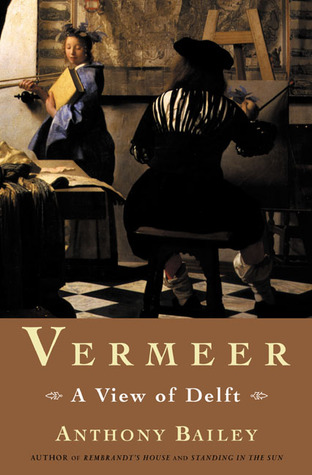 Vermeer by Anthony Bailey
