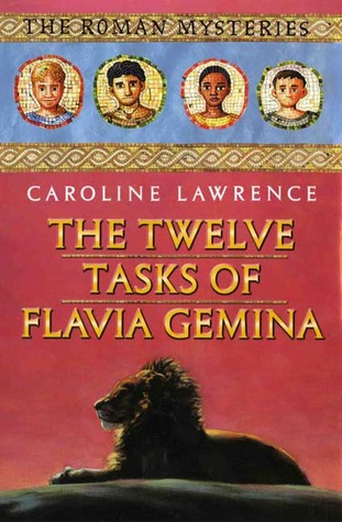 The Twelve Tasks of Flavia Gemina (The Roman Mysteries, #6)