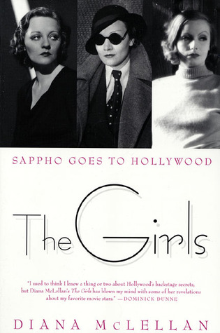 The Girls: Sappho Goes to Hollywood by Diana McLellan