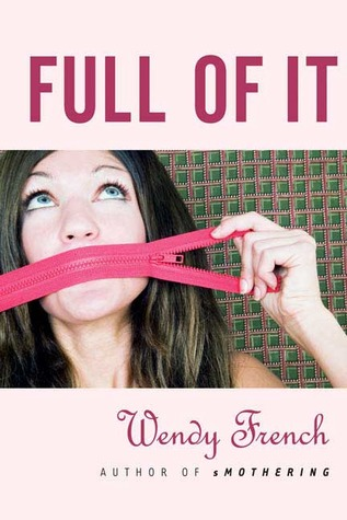 Full of It by Wendy French