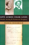 Love Across Color Lines: Ottilie Assing and Frederick Douglass